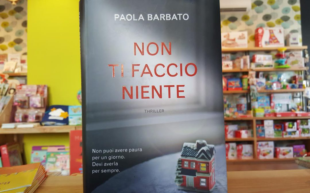 Non ti faccio niente di Paola Barbato